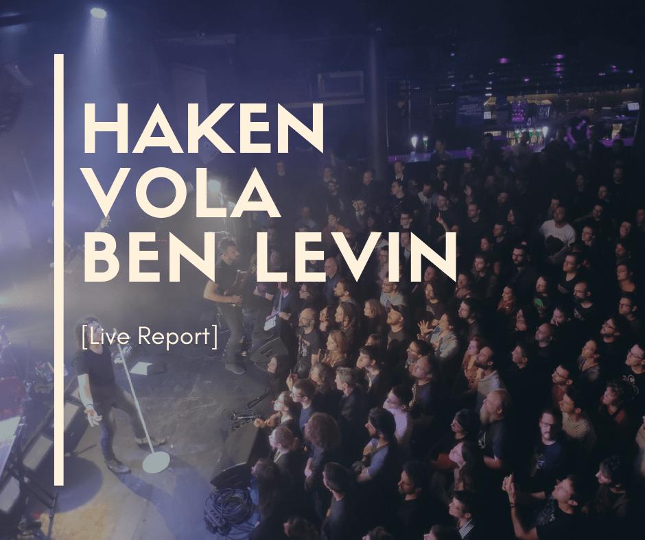 Haken Vola Bent Knee Live Report
