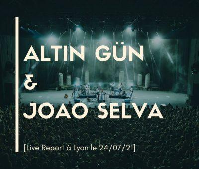 Live Report Altin Gun Joao Selva Lyon
